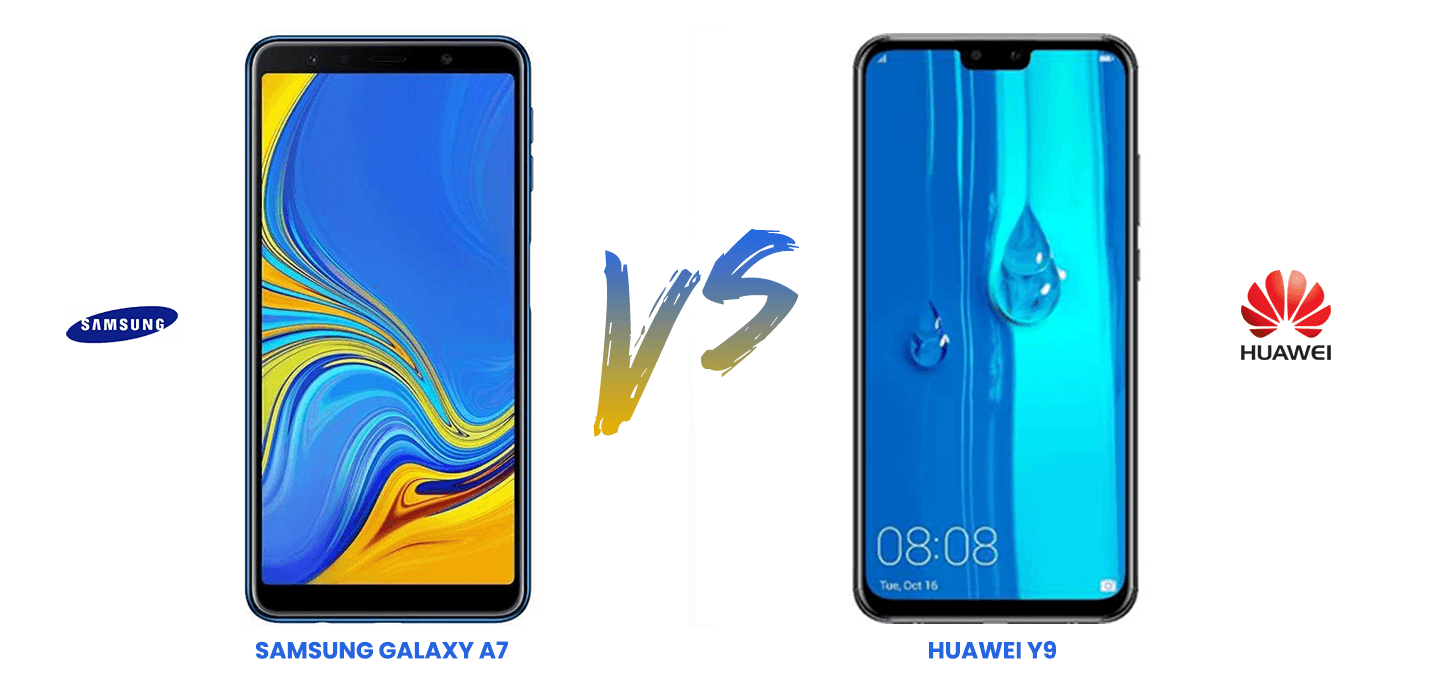 GALAXY A7 (2018) VS HUAWEI Y9 (2019): HEAD TO HEAD COMPARISON