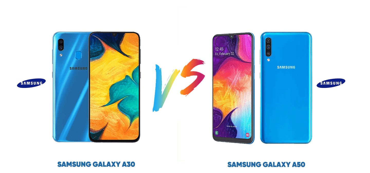 SAMSUNG GALAXY A30 VS SAMSUNG GALAXY A50